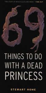 69 Things To Do With A Dead Princess by Stewart Home trade paperback cover
