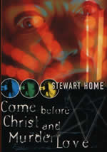 Come Before Christ & Murder Love by Stewart Home cover