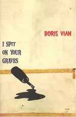 I Spit On Your Graves by Boris Vian book cover